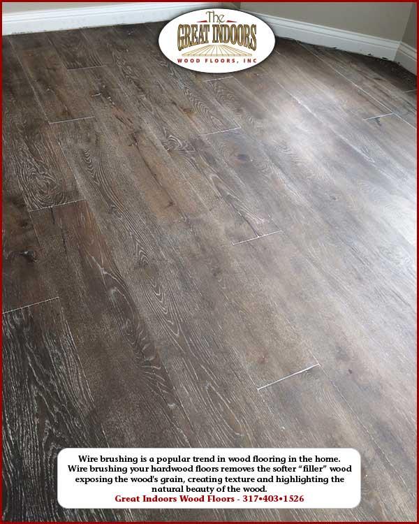 Wire Brushed Of Hardwood Floors By Great Indoors Wood Floors In